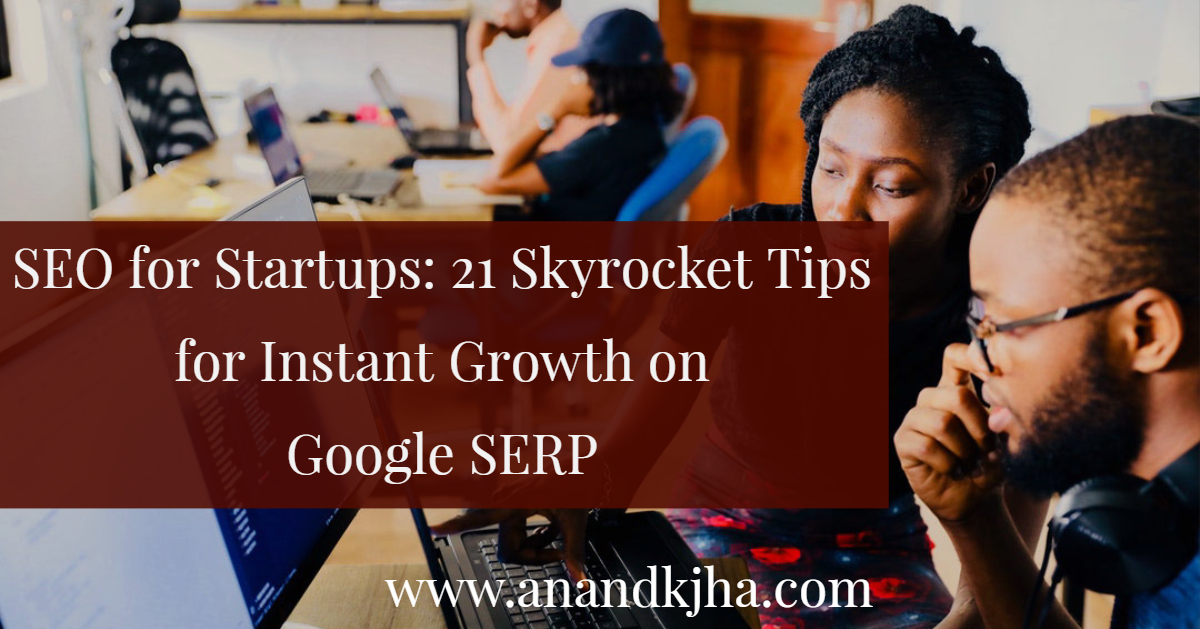SEO for Startups_ 21 Skyrocket Tips for Instant Growth on Google SERP